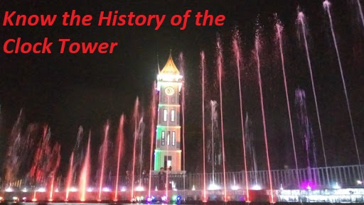 Know the History of the Clock Tower