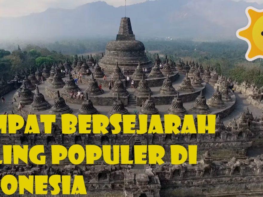 4 Tempat Bersejarah di Indonesia Paling Populer